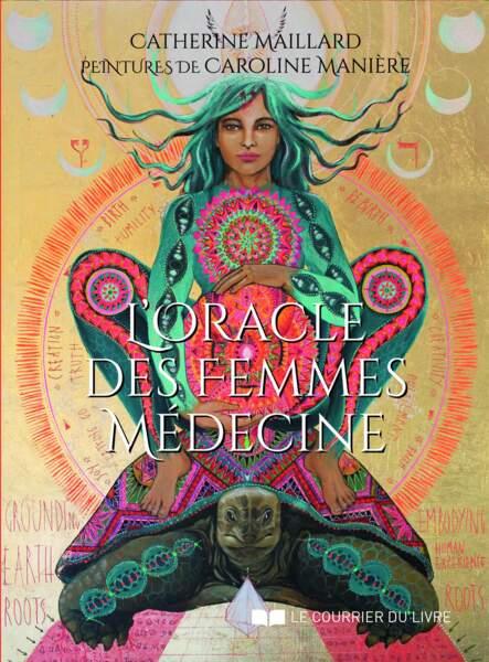 L'oracle des femmes médecine, de Catherine Maillard